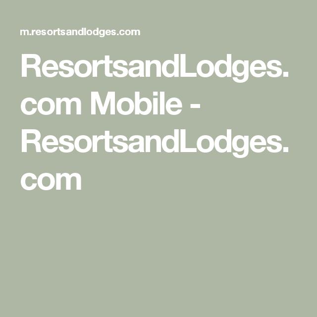 ResortsandLodges.com Mobile - ResortsandLodges.com