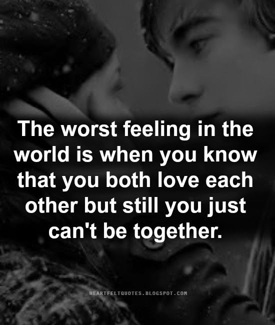 World Quotes Heartfelt Quotes The Worst Feeling In The World ♥ Love Quotes