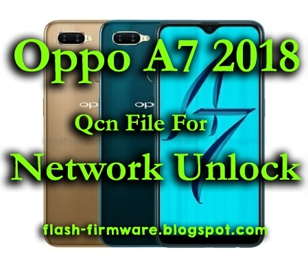 DownloadOppo A7 2018 Qcn File For Network Unlock File