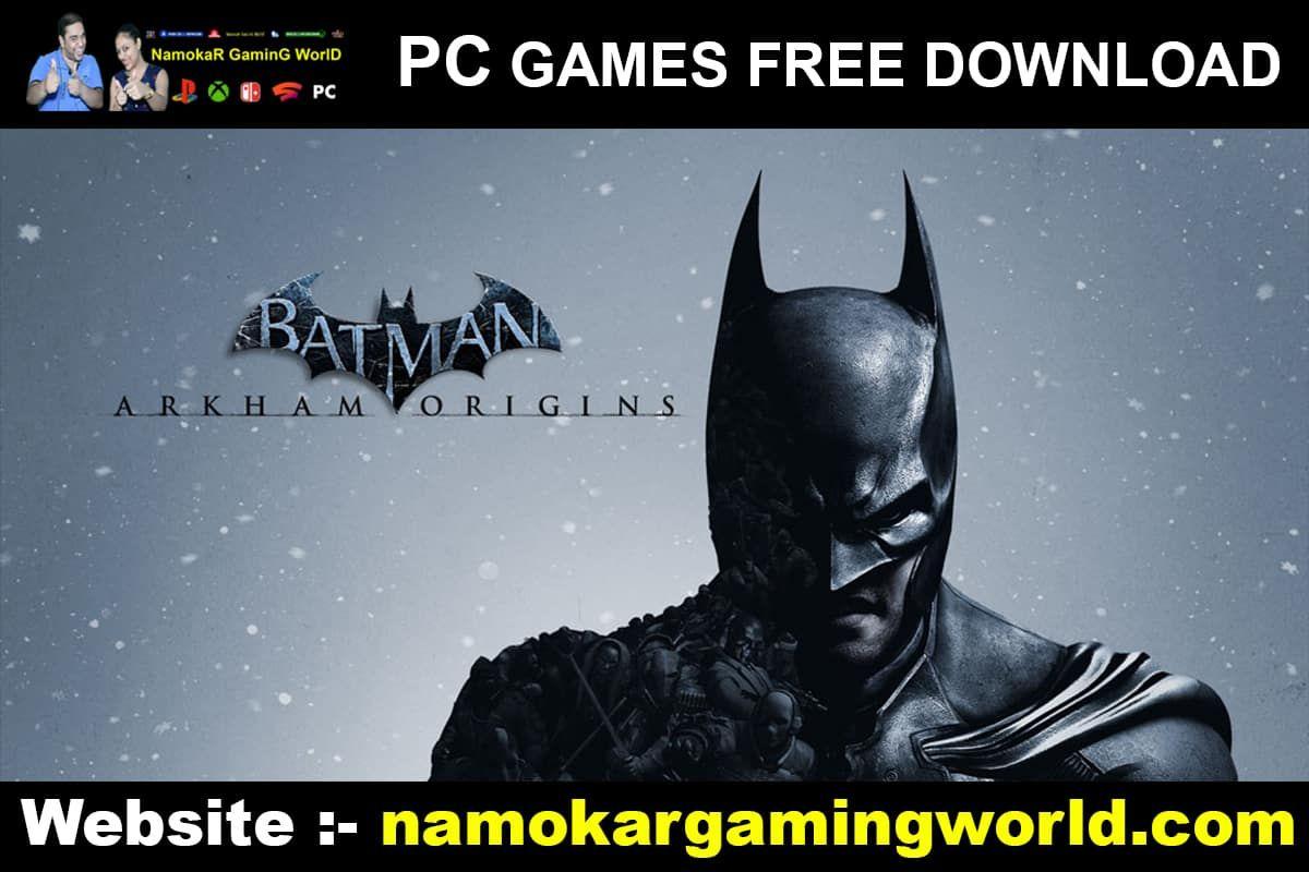 Pin By Namokar Gaming World On Pc Free Games Download Batman
