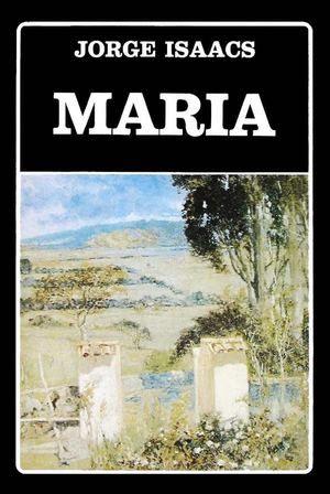 La Maria De Jorge Isaacs Obra Completa En 2020 Jorge