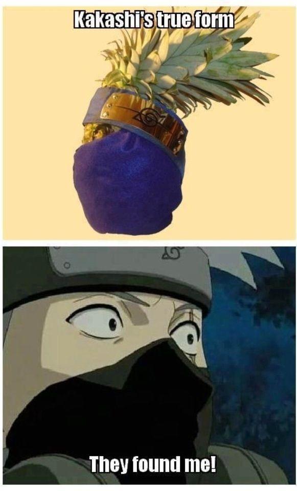 O Pineapple Anime Funny Naruto Kakashi Funny Naruto Memes Anime Memes Funny Anime Naruto