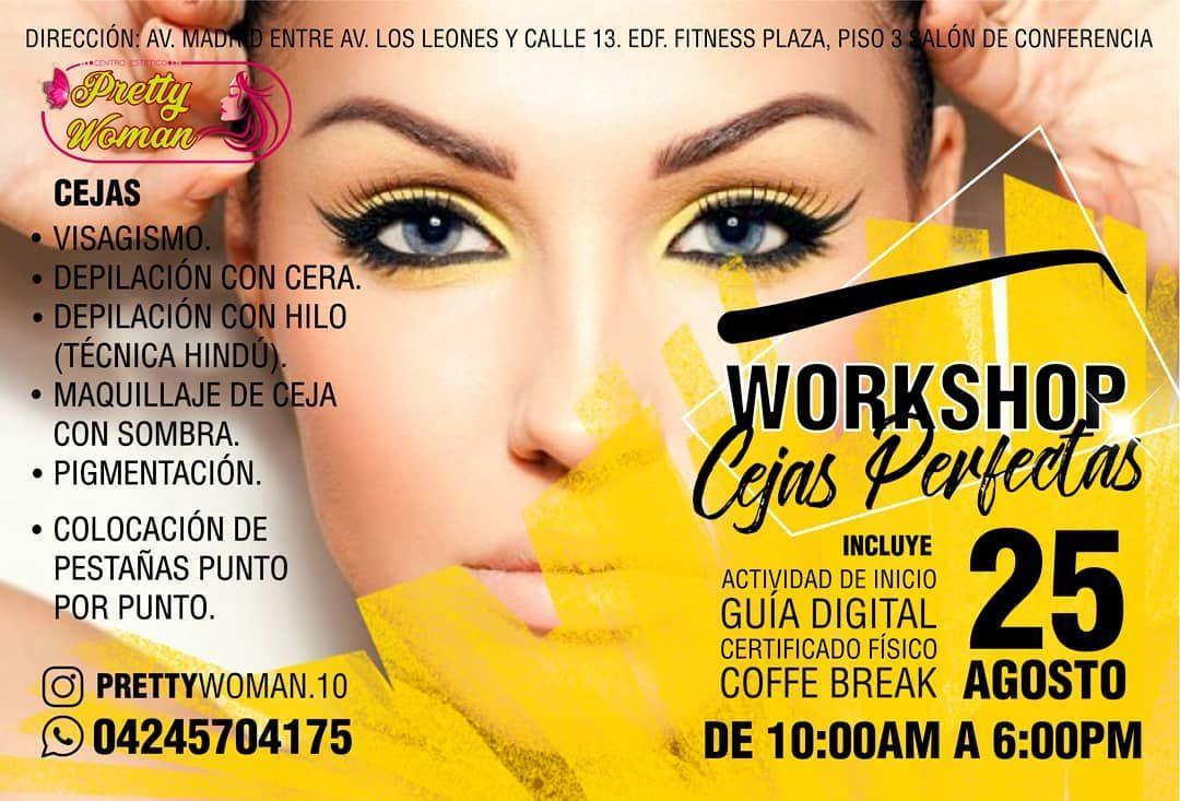 Workshop Cejas Perfectas Fecha 25 08 18 Prettywoman 10 Trae Para Todos Ustedes Un Gran Evento Con Numerosas Sorpresas Llenas De Conocimientos Marketing Girl