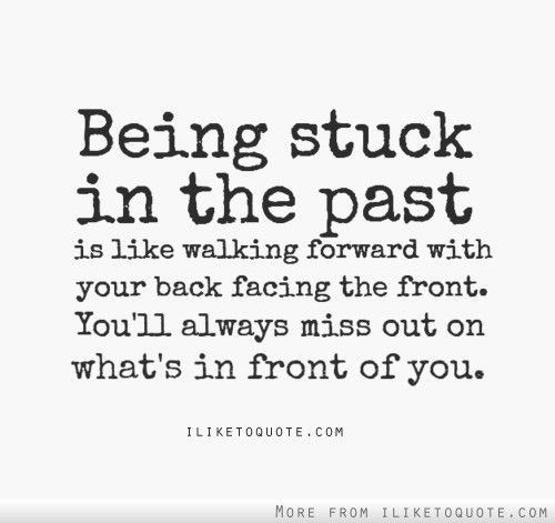 Being Stuck In The Past Quotes Pinterest Quotes Past Quotes