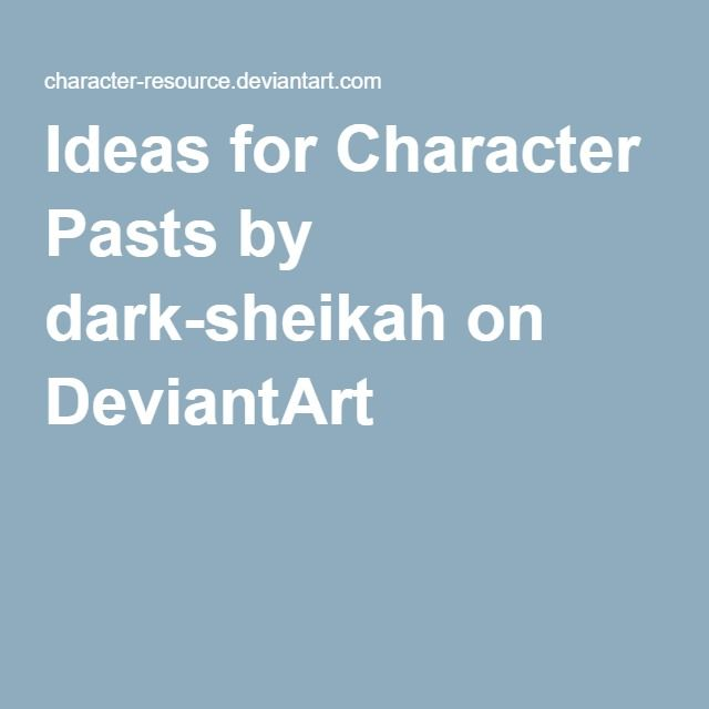 Ideas for Character Pasts by dark-sheikah on DeviantArt