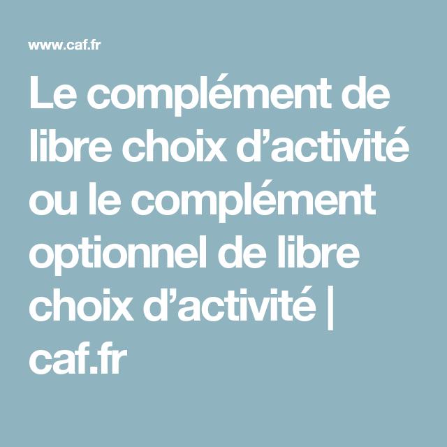 Le Complement De Libre Choix D Activite Ou Le Complement Optionnel