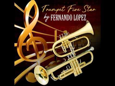 Fernando Lopez Trumpet Five Star Youtube Trumpet Music Trumpet Artist Album