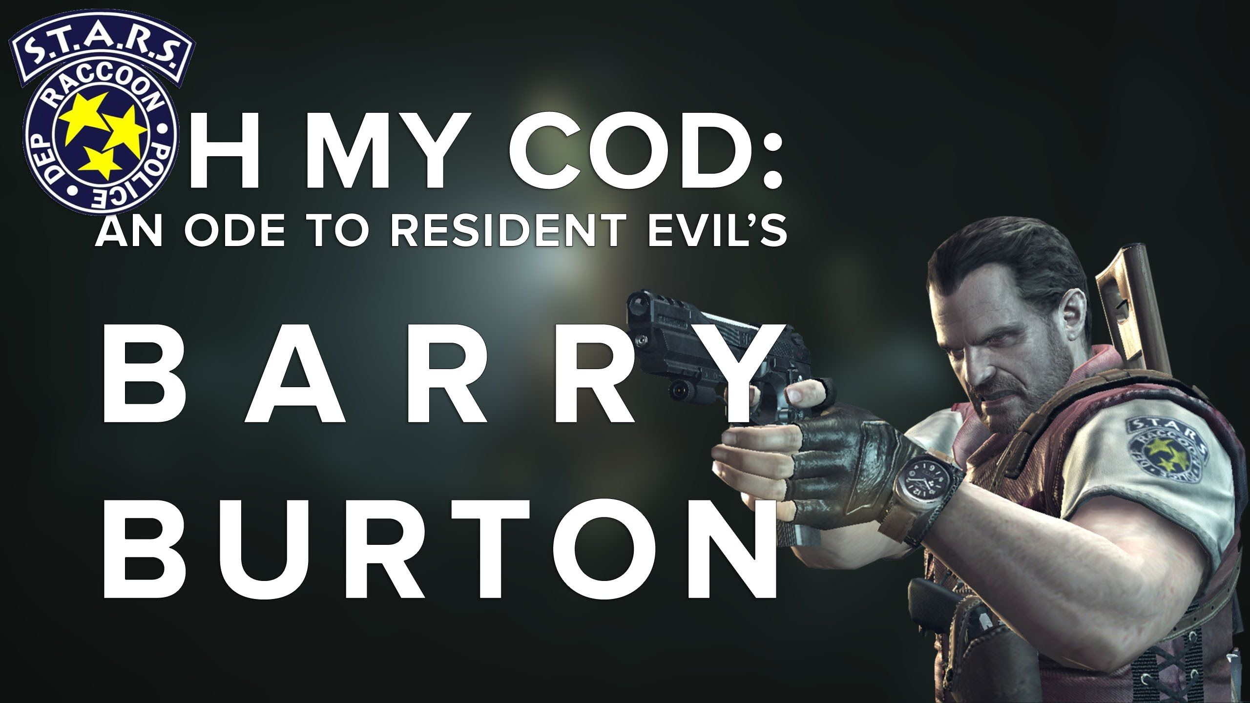 Oh my Cod An Ode to Resident Evil's Barry Burton (With