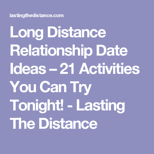 Long distance relationship dating ideas