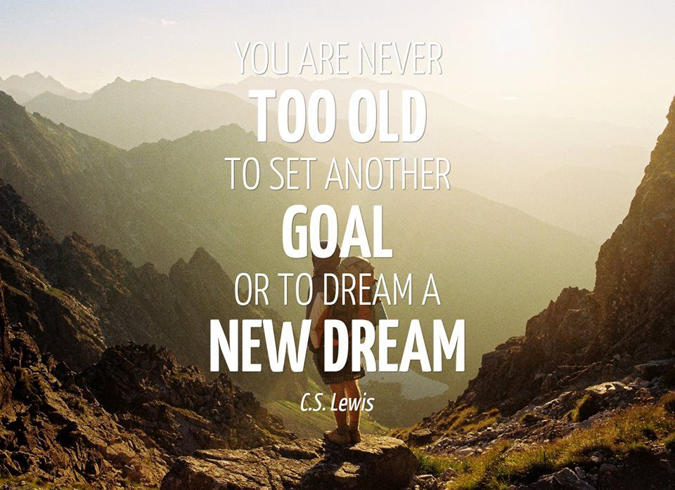 You are never too old to set another goal or to dream a new dream #travel #quote