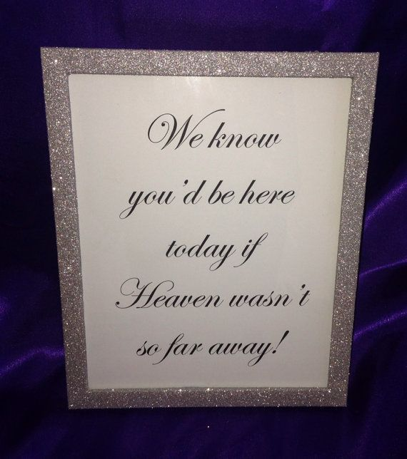 If Heaven Wasnt So Far Away Wedding Sign And By Blingsparklesohmy