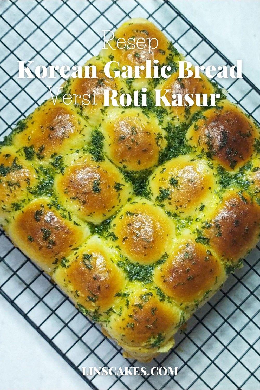 Resep Korean Garlic Bread Versi Roti Kasur Ide Makanan Makanan Dan Minuman Makanan