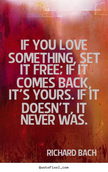 If you love something set it free images
