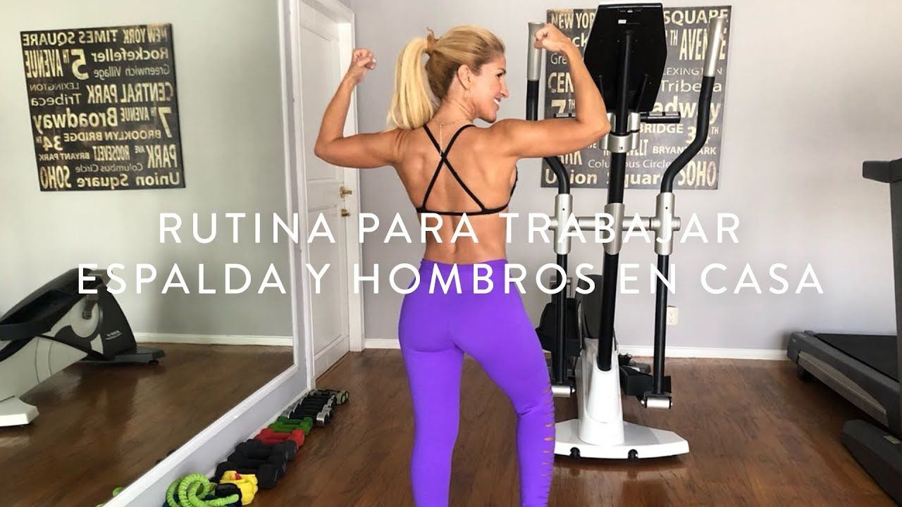 Rutina Para Trabajar Espalda Y Hombros En Casa Jessica Galván Youtube Espalda Hombres Moda
