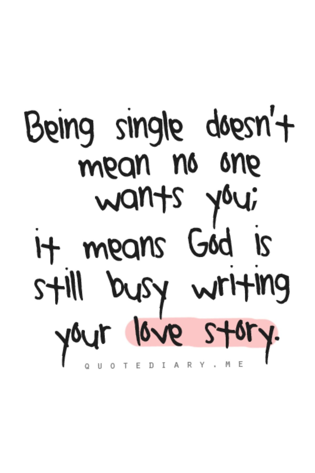 Single Status God S Still Writing My Love Story 3 Quotes Favorite Quotes Picture Quotes