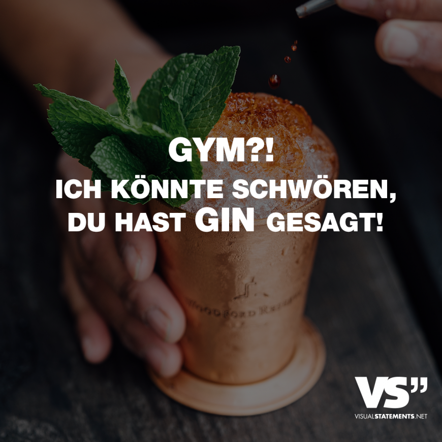 Gym ?! I could swear you said gin! - VISUAL STATEMENTS® -  Visual Statements®️ Gym ?! I could swear...