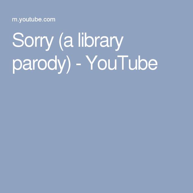 Sorry (a library parody) - YouTube