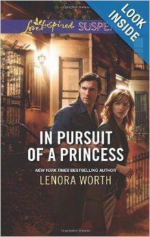 In Pursuit of a Princess (Love Inspired Suspense): Lenora Worth: 9780373445523: Amazon.com: Books