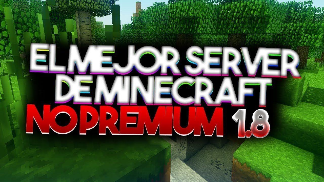 El Mejor Server De Minecraft 1 8x No Premium Flancitocraft Hey Que Pasa Gente Del Youtube Hoy Les Traigo Esta Increible Cinematica Y Review De Un Serv Survival