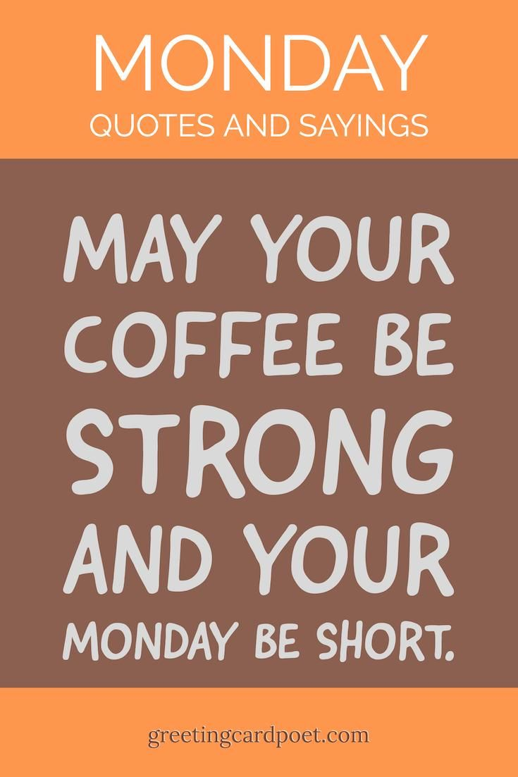 Monday Quotes And Sayings The Good Funny And Cheerful Monday Quotes Monday Humor Quotes Sayings