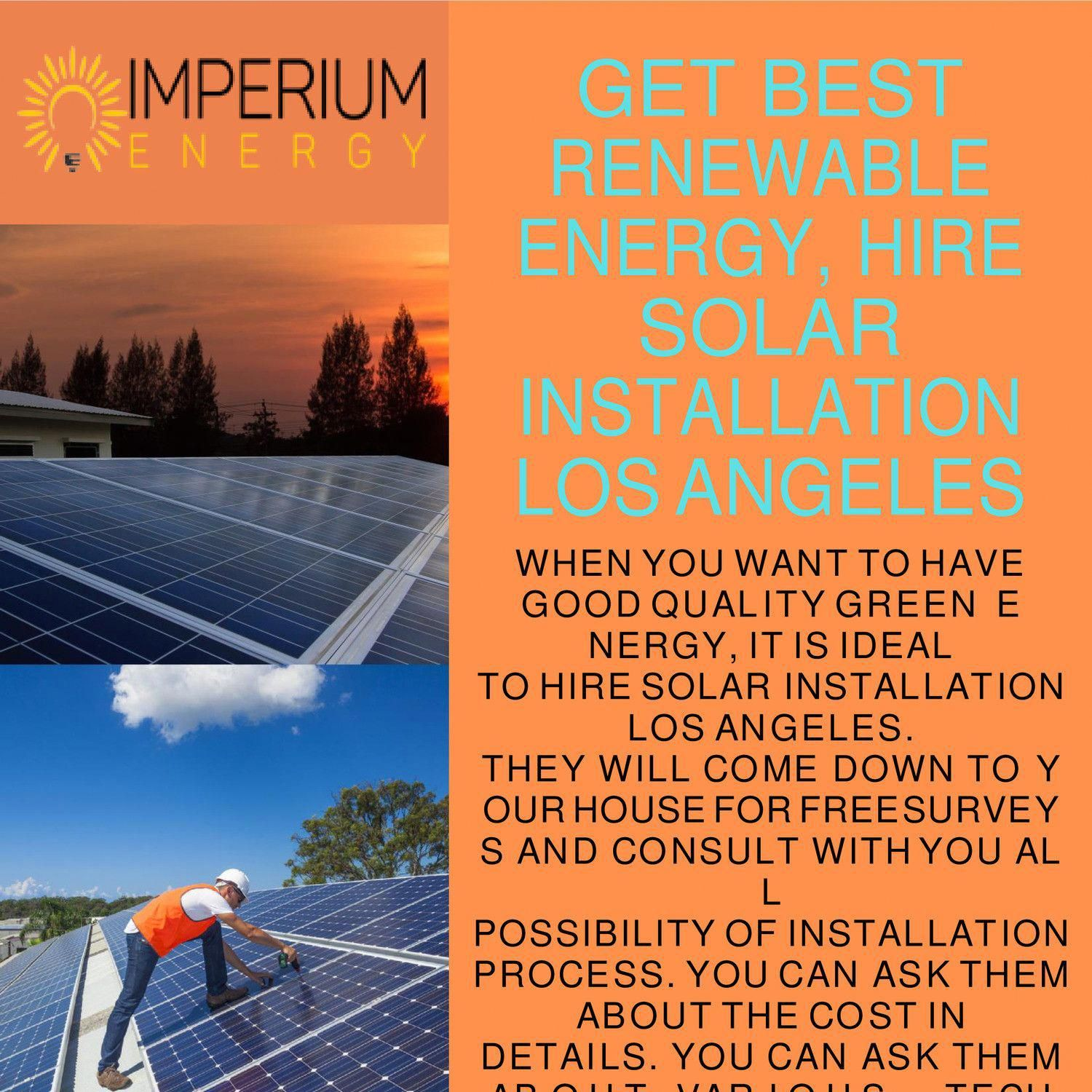 When You Want To Have Good Quality Green Energy It Is Ideal To Hire Solar Installation Los Angeles In 2020 Solar Installation Solar Energy Solutions Renewable Energy