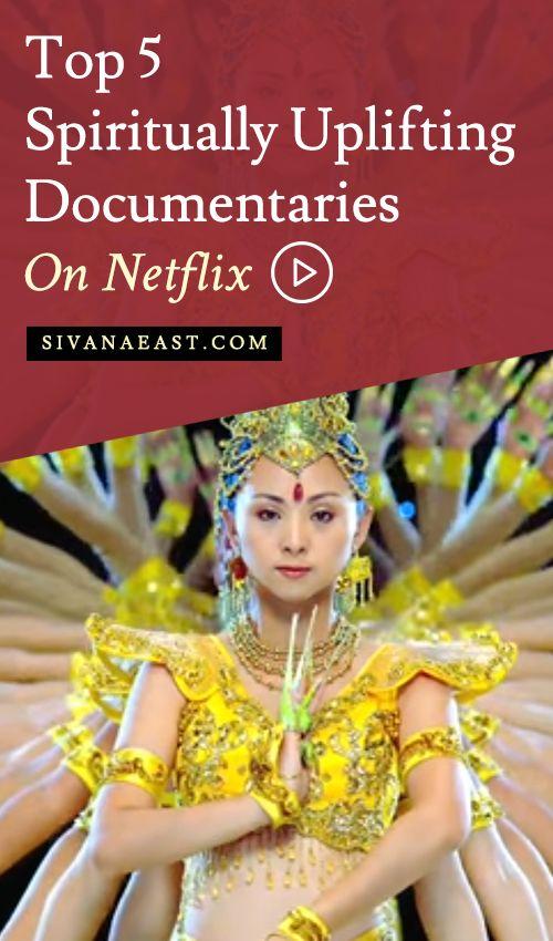 The Top Spiritually Uplifting Documentaries On Netflix