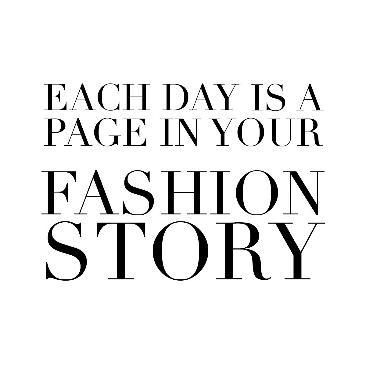 Each Day Is A Page In Your Fashion Story Www Ginatricot Com Ginatricot Quote Fashion Quotes Inspirational Fashion Quotes Fashion Designer Quotes