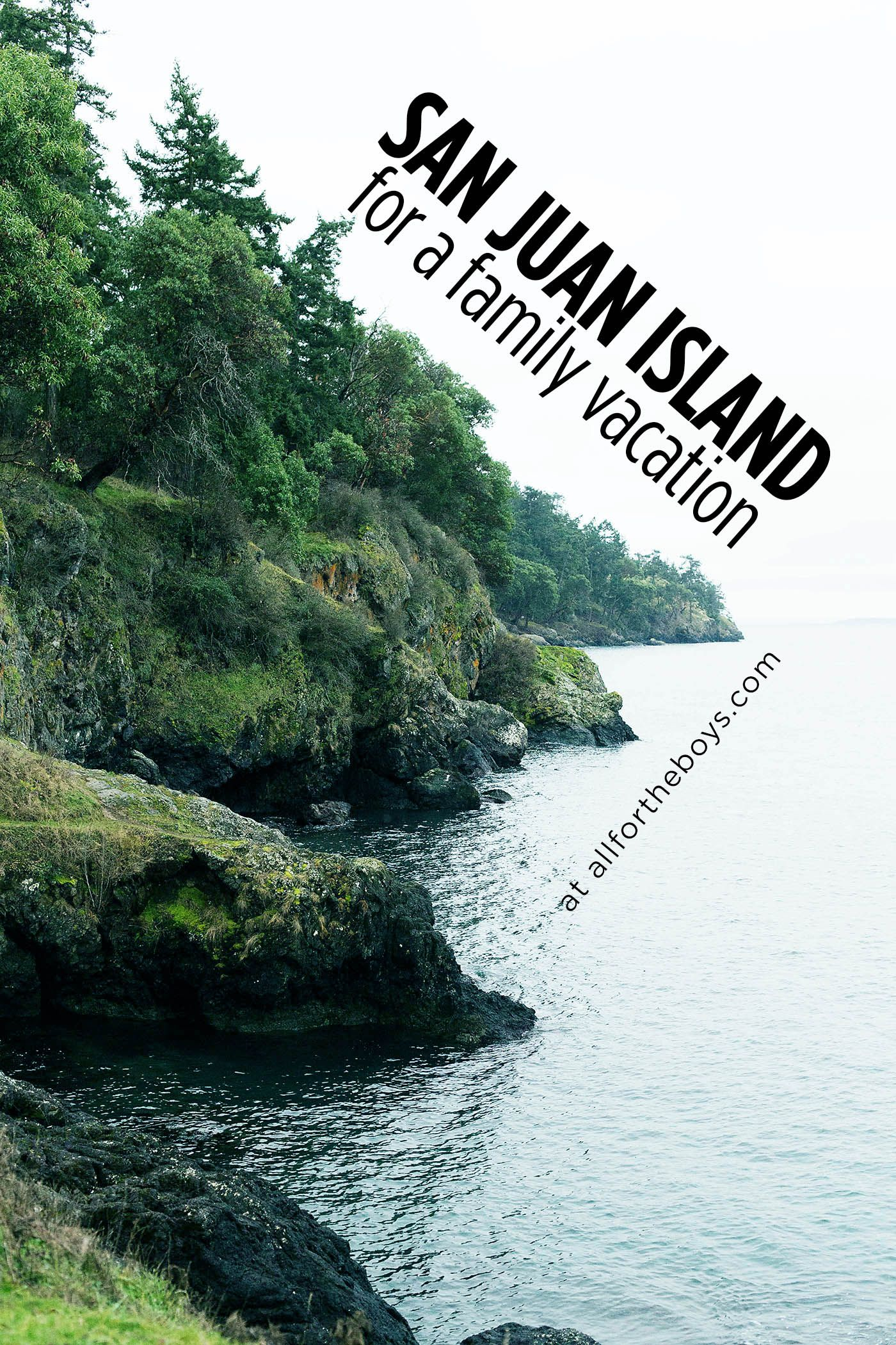 San Juan Island For A Perfect Family Vacation