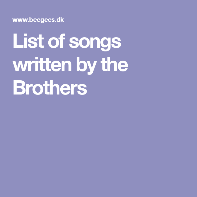 List of songs written by the Brothers