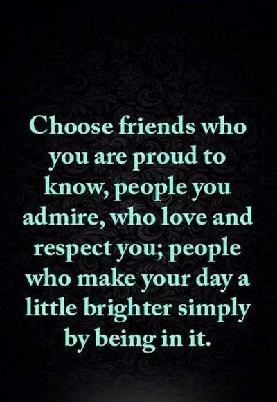 Choose friends who proud you | Friendship Quotes | Friendship
