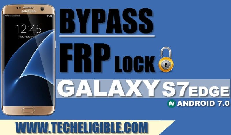 Bypass FRP Galaxy S7 Edge SM-G935L Android 7 0 By Flashing