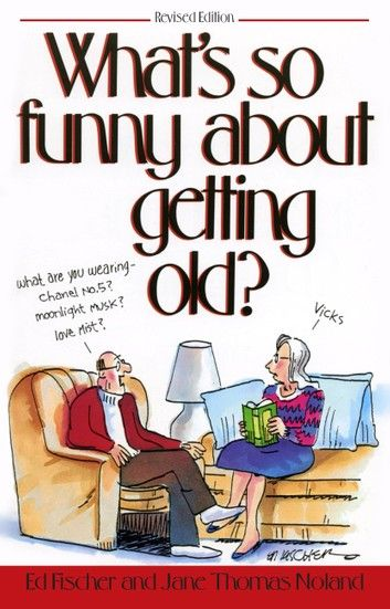 What's So Funny About Getting Old ebook by Ed Fischer - Rakuten Kobo