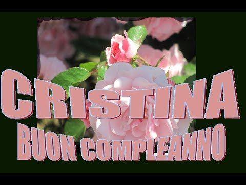 Buon Compleanno Cristina Youtube Buon Compleanno