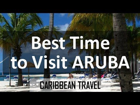Best Time to Visit Aruba + Travel Tips - YouTube
