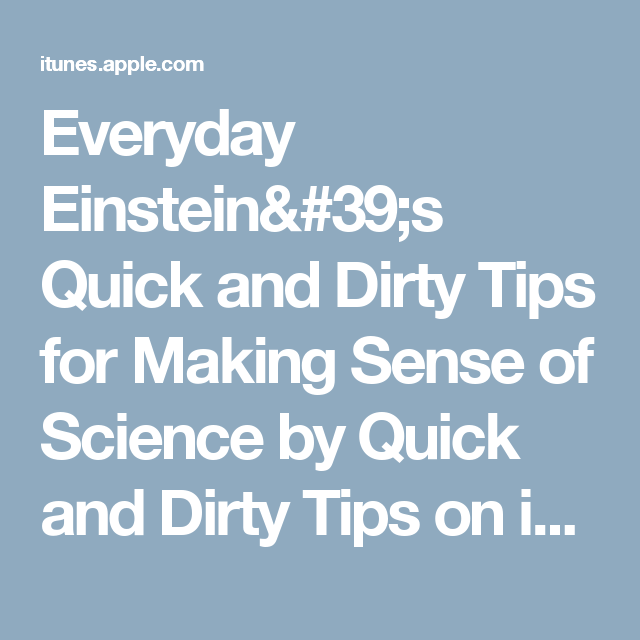 Everyday Einstein's Quick and Dirty Tips for Making Sense of Science by Quick and Dirty Tips on iTunes