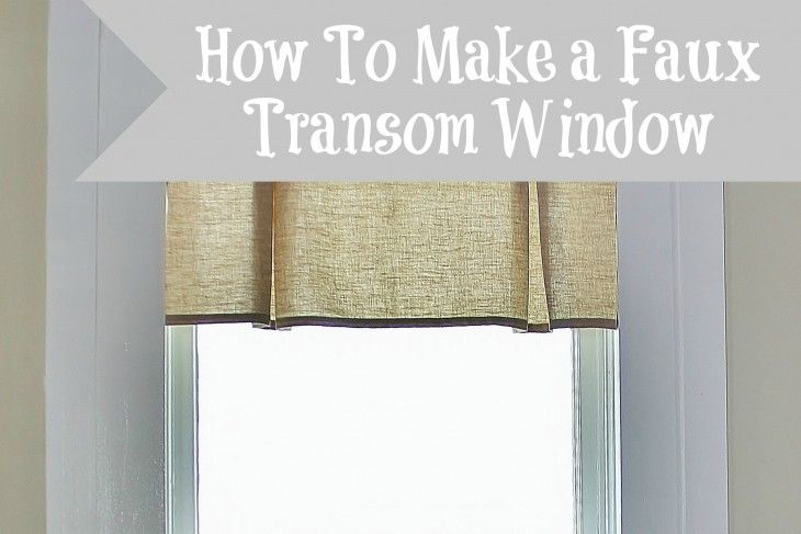 How To Create A Faux Transom Window Transom Windows