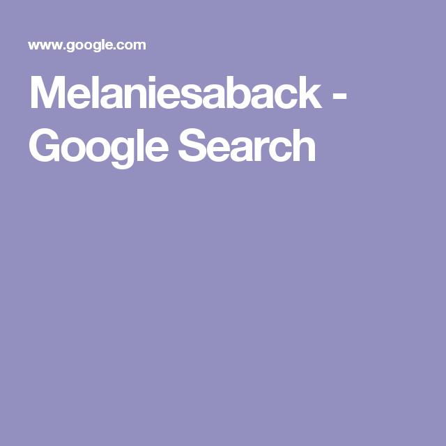 Melaniesaback - Google Search