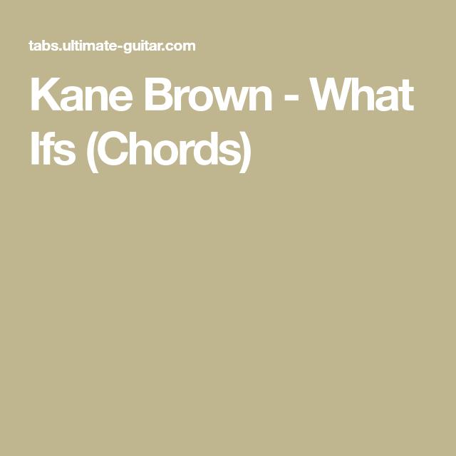 Kane Brown What Ifs Chords Ukulele Stuff Pinterest Kane
