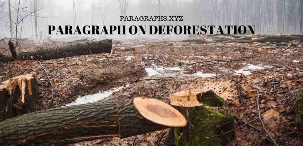 3 paragraph on deforestation in english Deforestation