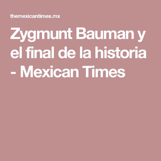 Zygmunt Bauman y el final de la historia - Mexican Times