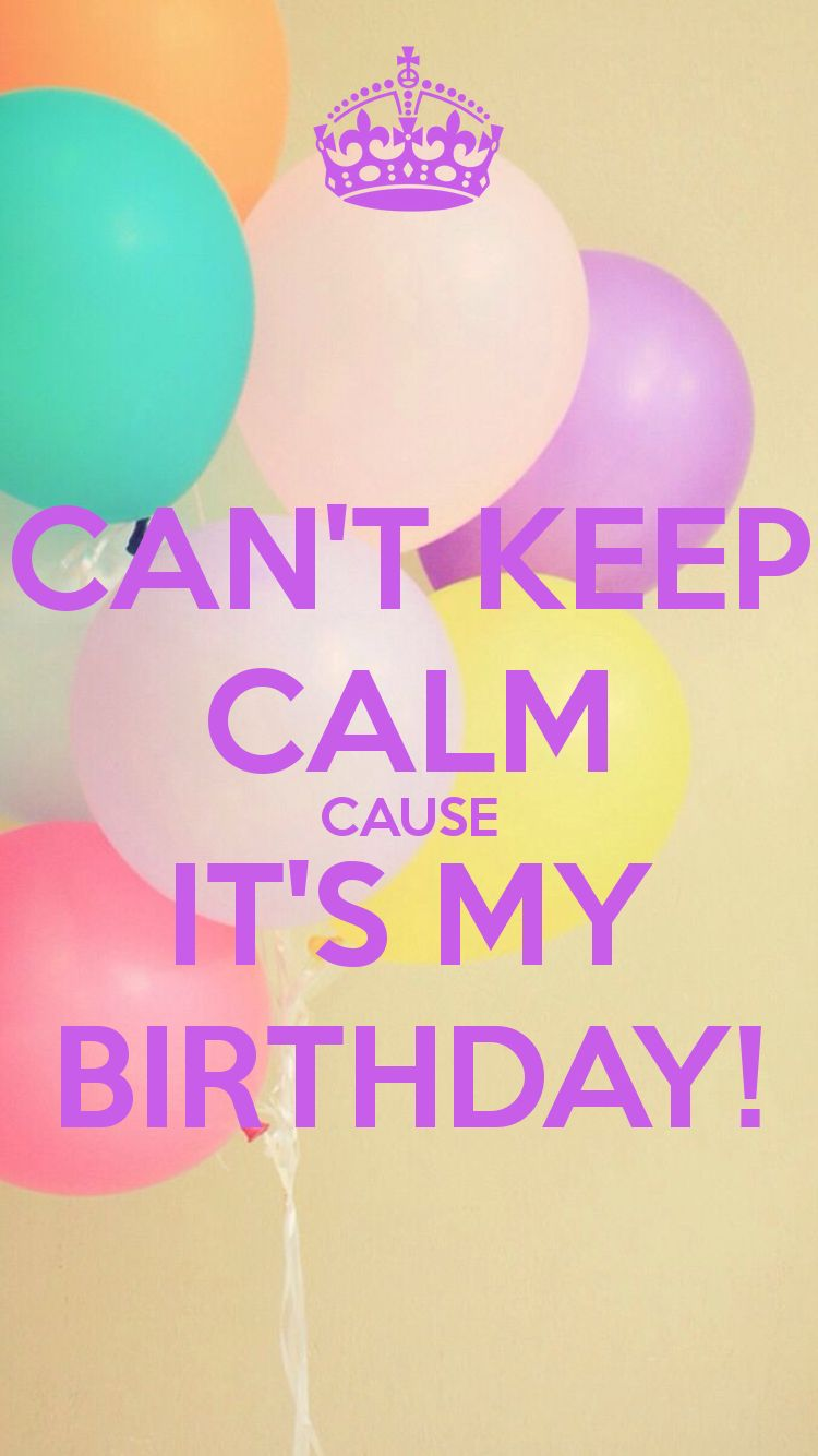 Can't Keep Calm Cause It's My Birthday! Verjaardag