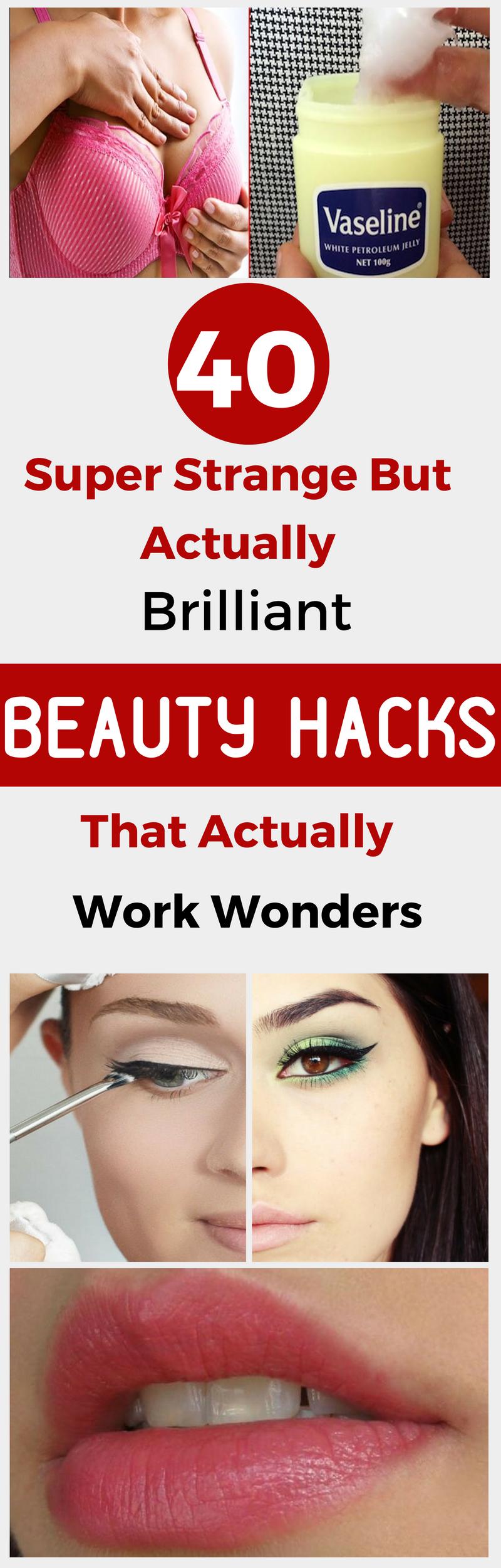 40 Super Strange But Actually Brilliant Beauty Hacks That ...