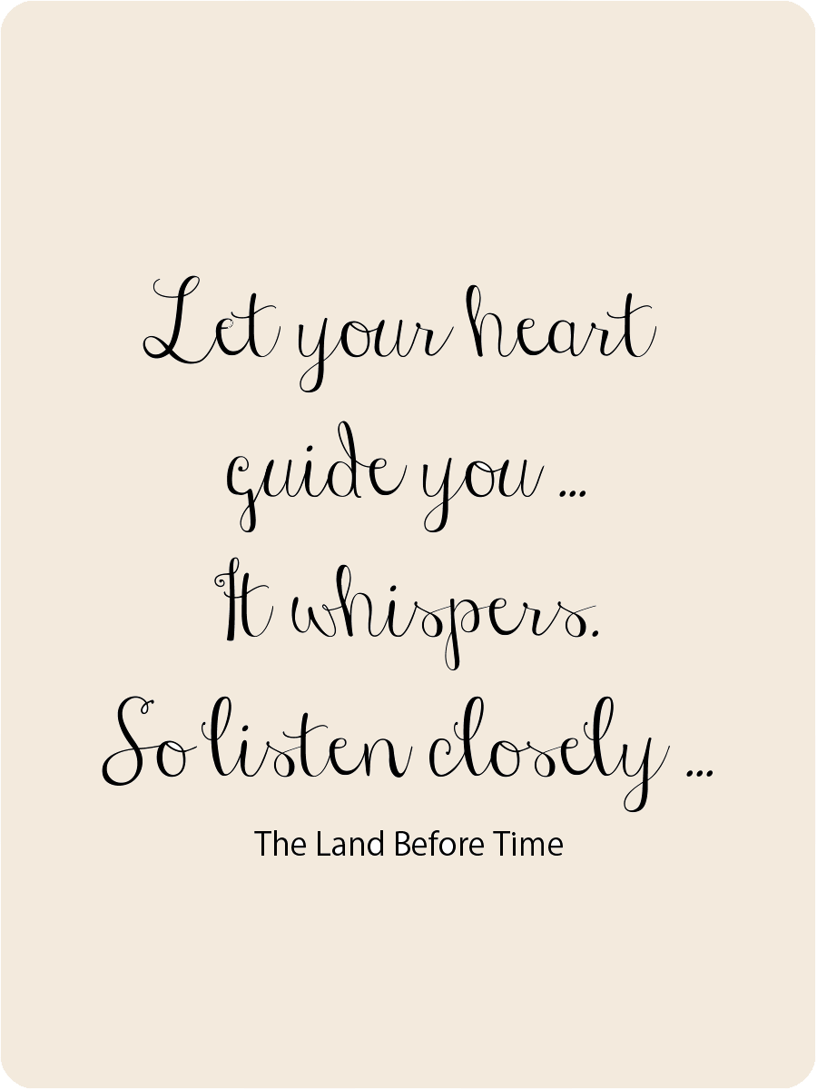 Let Your Heart Guide You It Whispers So Listen Closely The