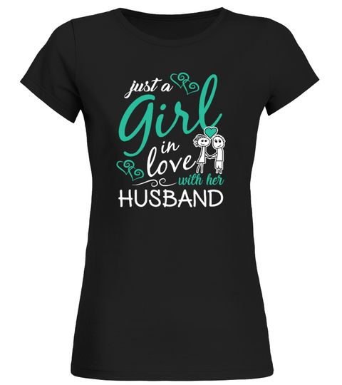# Just A Girl .  JUST A GIRL IN LOVE WITH HER HUSBANDGuaranteed safe checkout:PAYPAL|VISA|MASTERCARDClick the greenbutton to pick your style, size, colour &order!