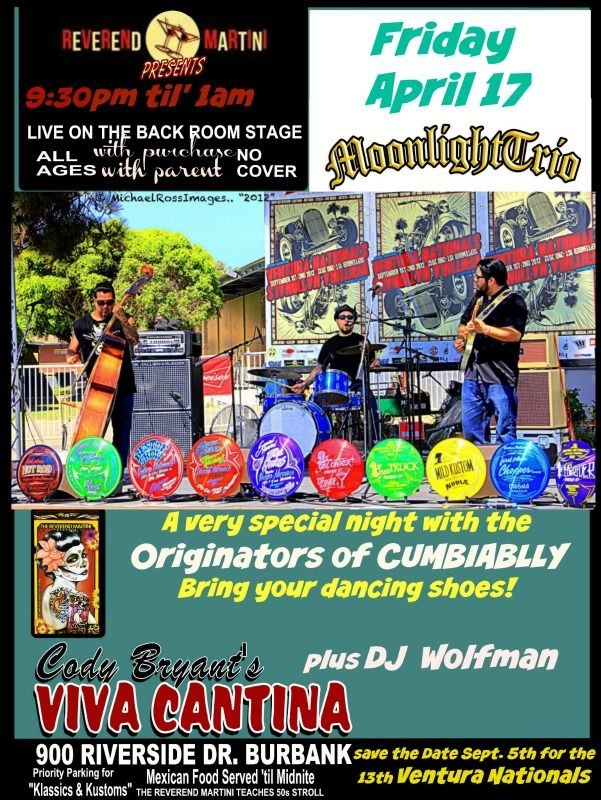 April 17th Moonlight Trio get ready to dance to the original Cumbiabilly! plus DJ Wolfman Save the Date for the 13th Annual @venturanationals!