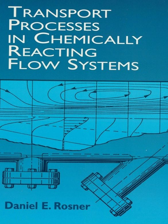 Transport Processes In Chemically Reacting Flow Systems Chemical Engineering Engineering Fluid Mechanics