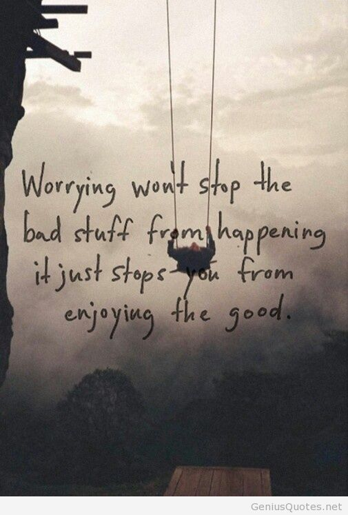 Quotes About Not Worrying quote about not worrying   Google Search | Words of Wisdom  Quotes About Not Worrying