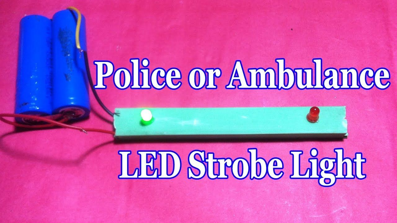 How To Make Police Or Ambulance Led Strobe Light At Home Science Also Found A Circuit That Strobes The Leds Like Lights