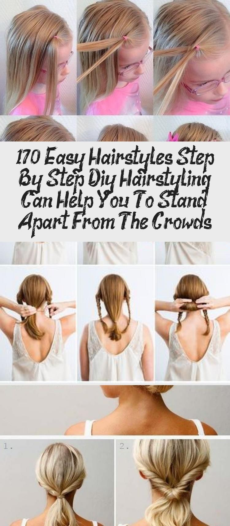 170 Easy Hairstyles Step By Step Diy Hair Styling Can Help You To Stand Apart From The Crowds In 2020 Hair Styles Easy Hairstyles Diy Hairstyles