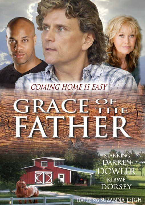 Grace Of The Father Christian Movie Film De Miller Cfdb Christian Movies Inspirational Movies Christian Family Movies